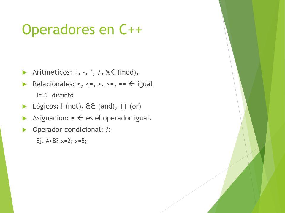 Operadores en C++ Aritméticos: +, -, *, /, %(mod).