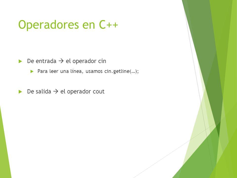 Operadores en C++ De entrada  el operador cin