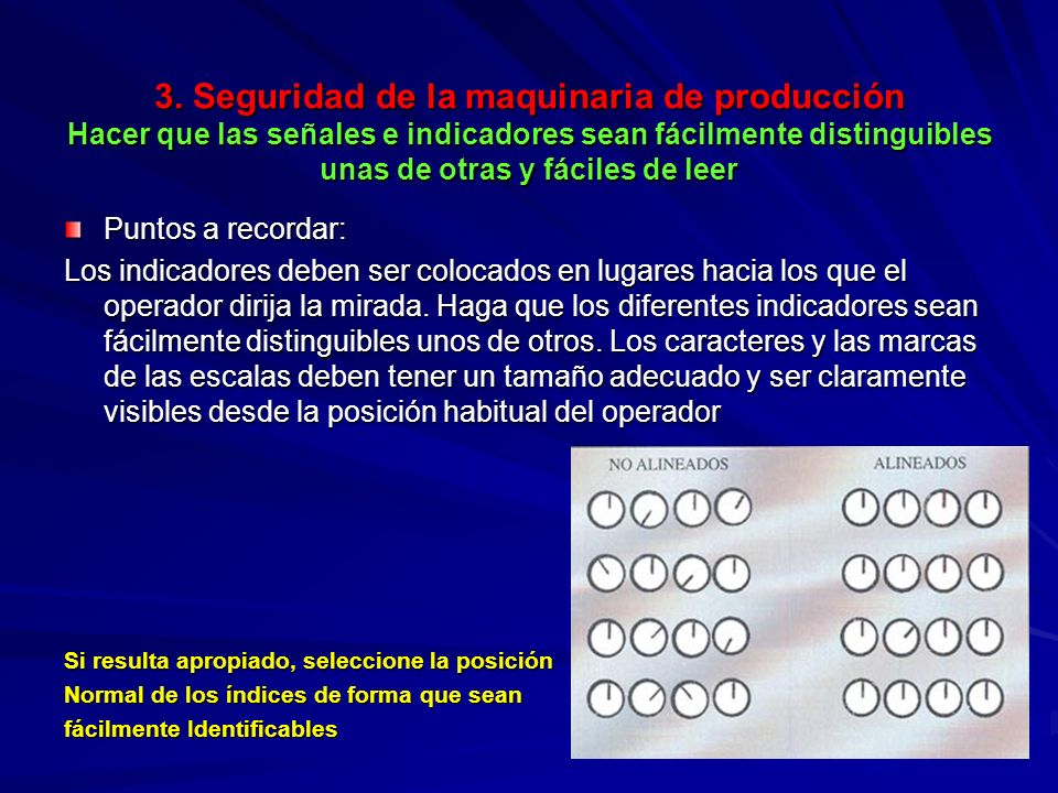 3. Seguridad de la maquinaria de producción Hacer que las señales e indicadores sean fácilmente distinguibles unas de otras y fáciles de leer