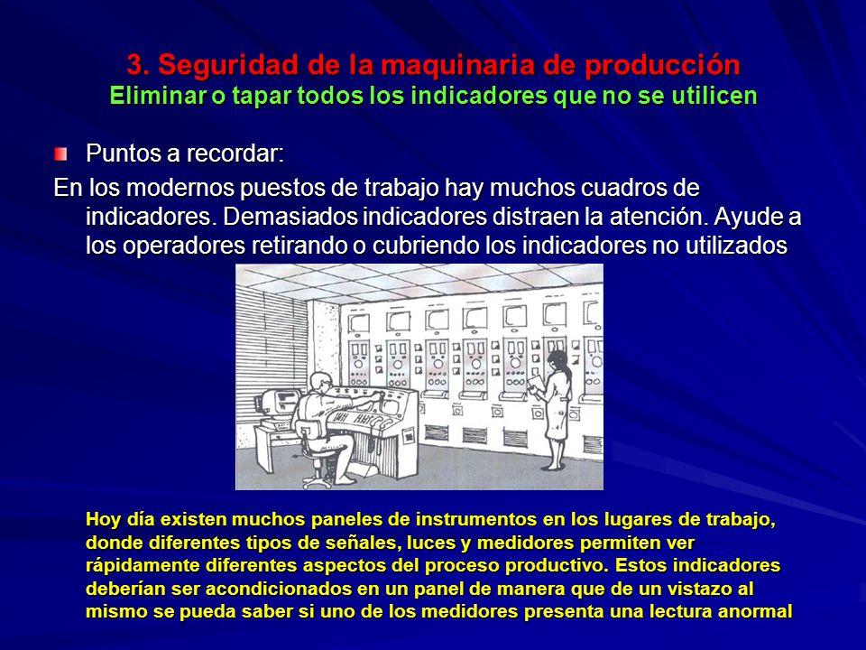 3. Seguridad de la maquinaria de producción Eliminar o tapar todos los indicadores que no se utilicen