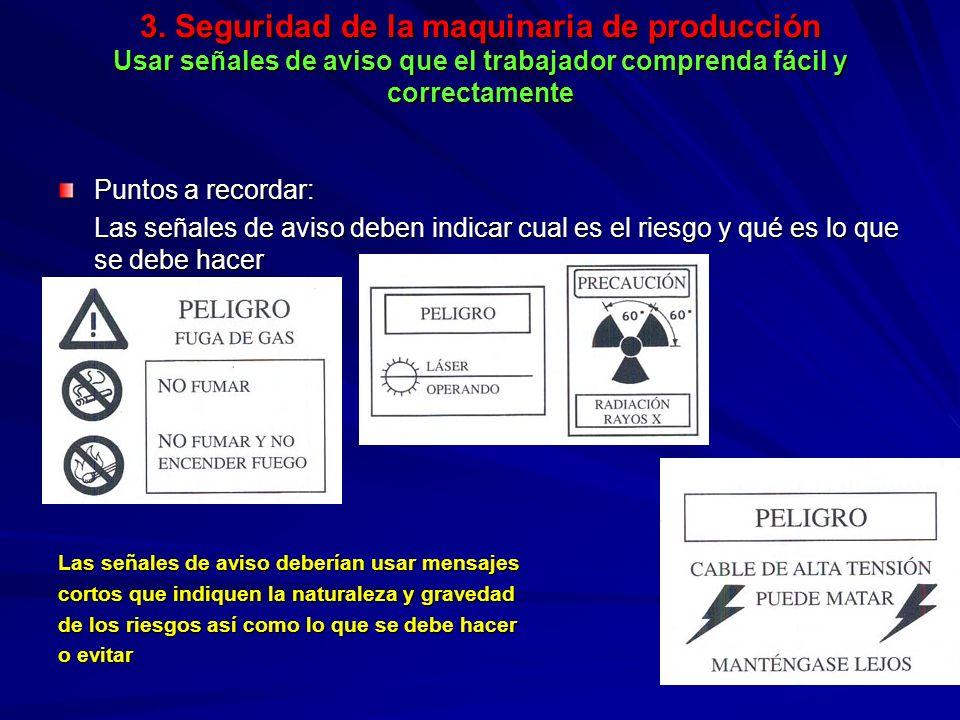 3. Seguridad de la maquinaria de producción Usar señales de aviso que el trabajador comprenda fácil y correctamente