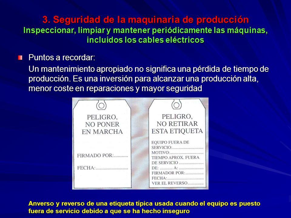 3. Seguridad de la maquinaria de producción Inspeccionar, limpiar y mantener periódicamente las máquinas, incluidos los cables eléctricos