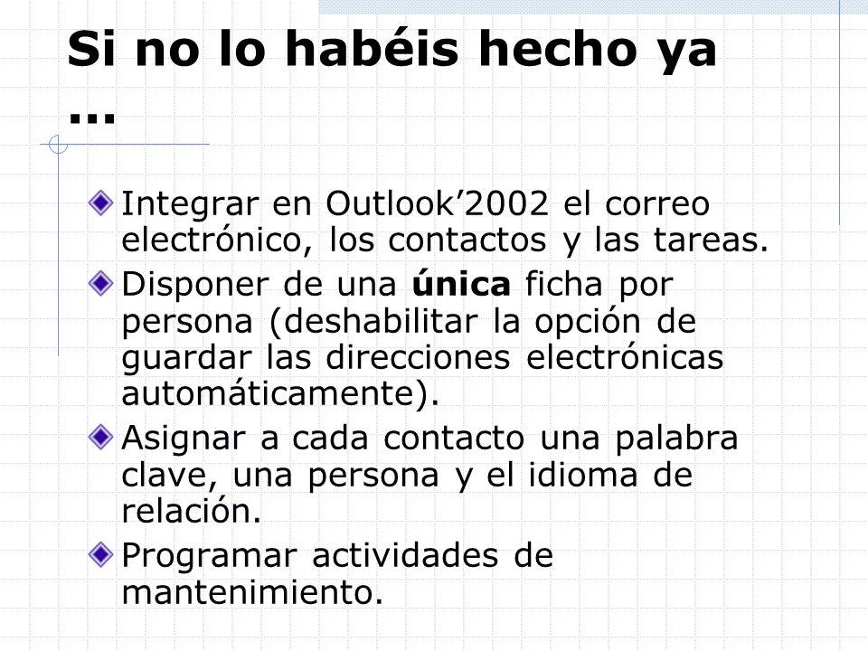 Si no lo habéis hecho ya ... Integrar en Outlook'2002 el correo electrónico, los contactos y las tareas.