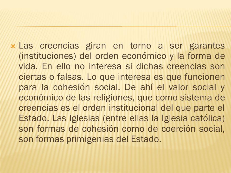 Las creencias giran en torno a ser garantes (instituciones) del orden económico y la forma de vida.