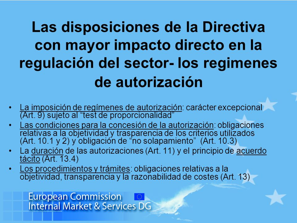 Las disposiciones de la Directiva con mayor impacto directo en la regulación del sector- los regimenes de autorización
