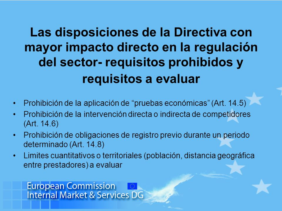 Las disposiciones de la Directiva con mayor impacto directo en la regulación del sector- requisitos prohibidos y requisitos a evaluar