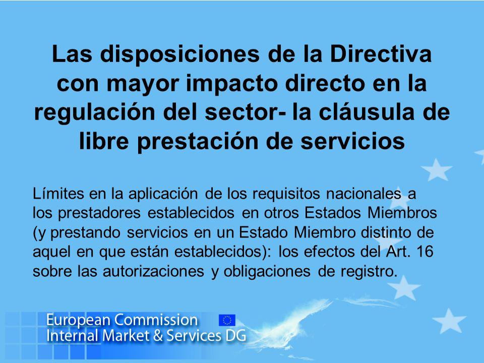 Las disposiciones de la Directiva con mayor impacto directo en la regulación del sector- la cláusula de libre prestación de servicios