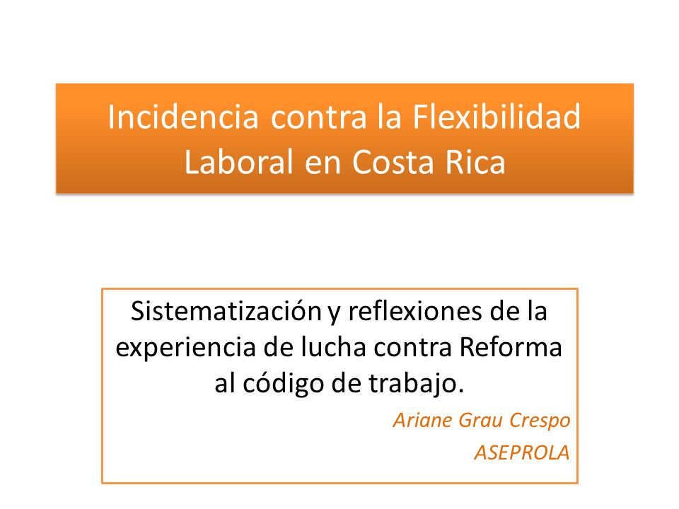 Incidencia contra la Flexibilidad Laboral en Costa Rica