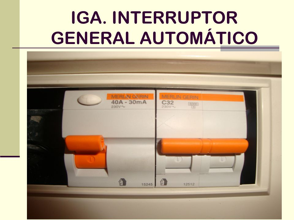 Conoce su funcionamiento ppt descargar - Interruptor general automatico ...