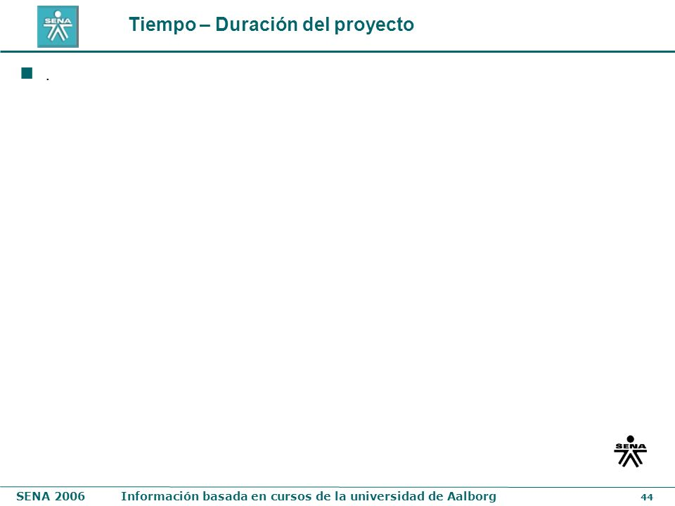 Tiempo – Duración del proyecto