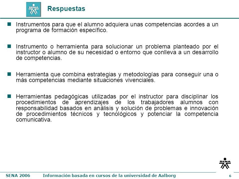 Respuestas Instrumentos para que el alumno adquiera unas competencias acordes a un programa de formación específico.