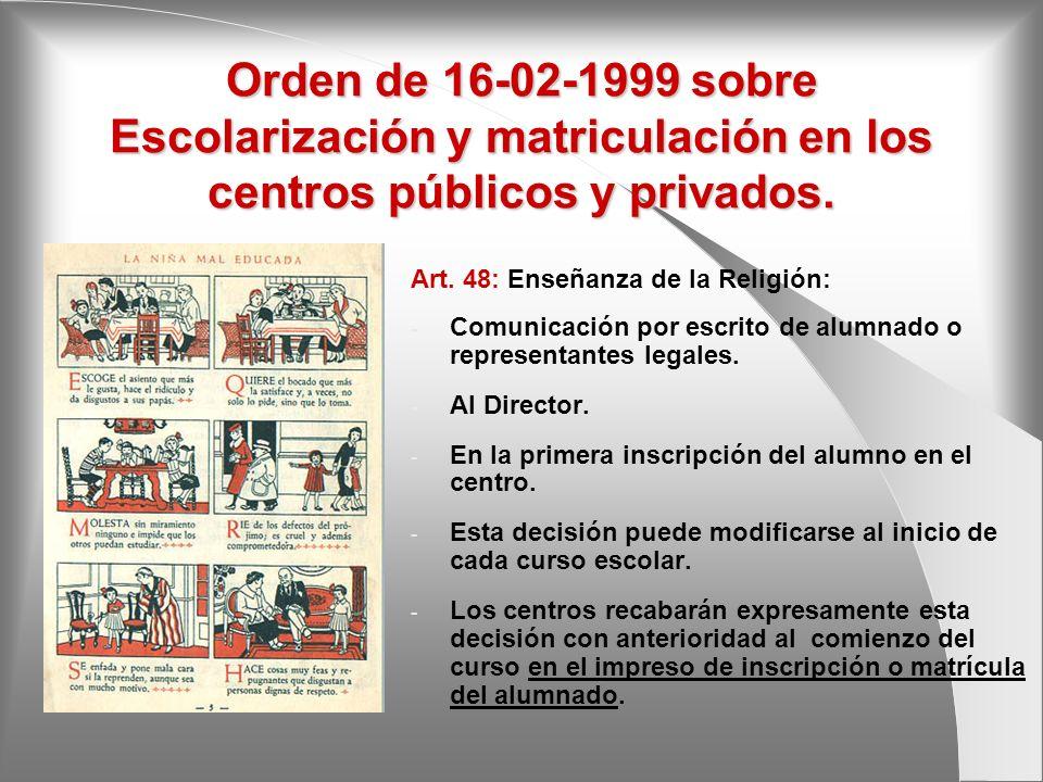 Orden de 16-02-1999 sobre Escolarización y matriculación en los centros públicos y privados.