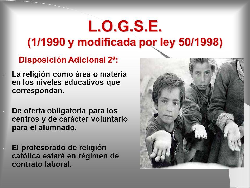 L.O.G.S.E. (1/1990 y modificada por ley 50/1998)