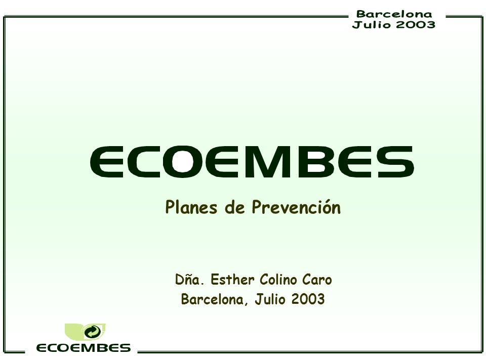 Planes de Prevención Dña. Esther Colino Caro Barcelona, Julio 2003