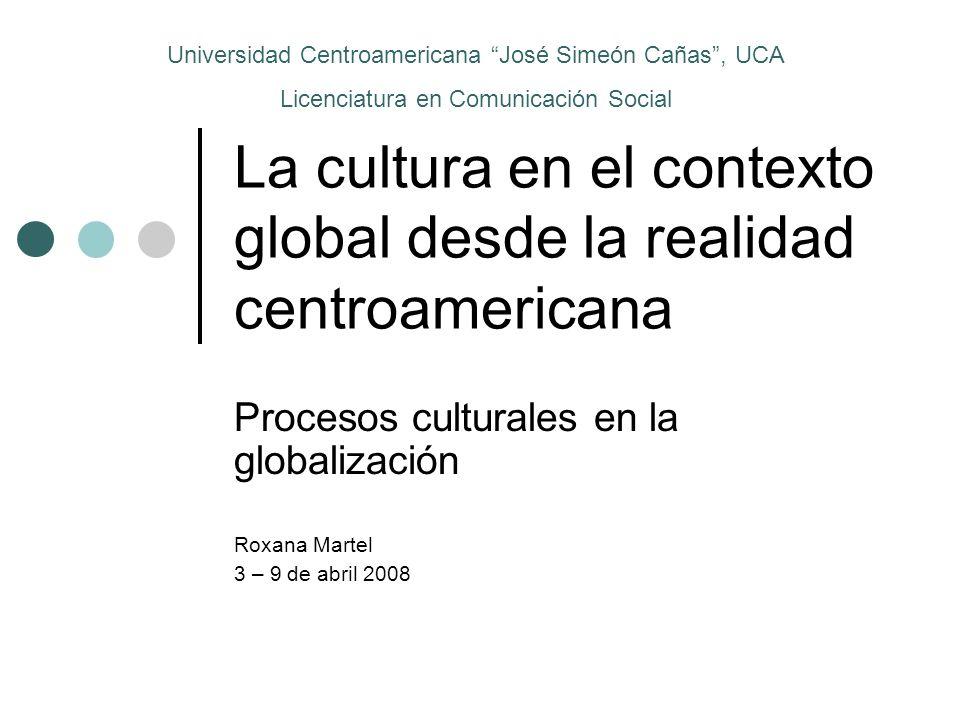 La cultura en el contexto global desde la realidad centroamericana
