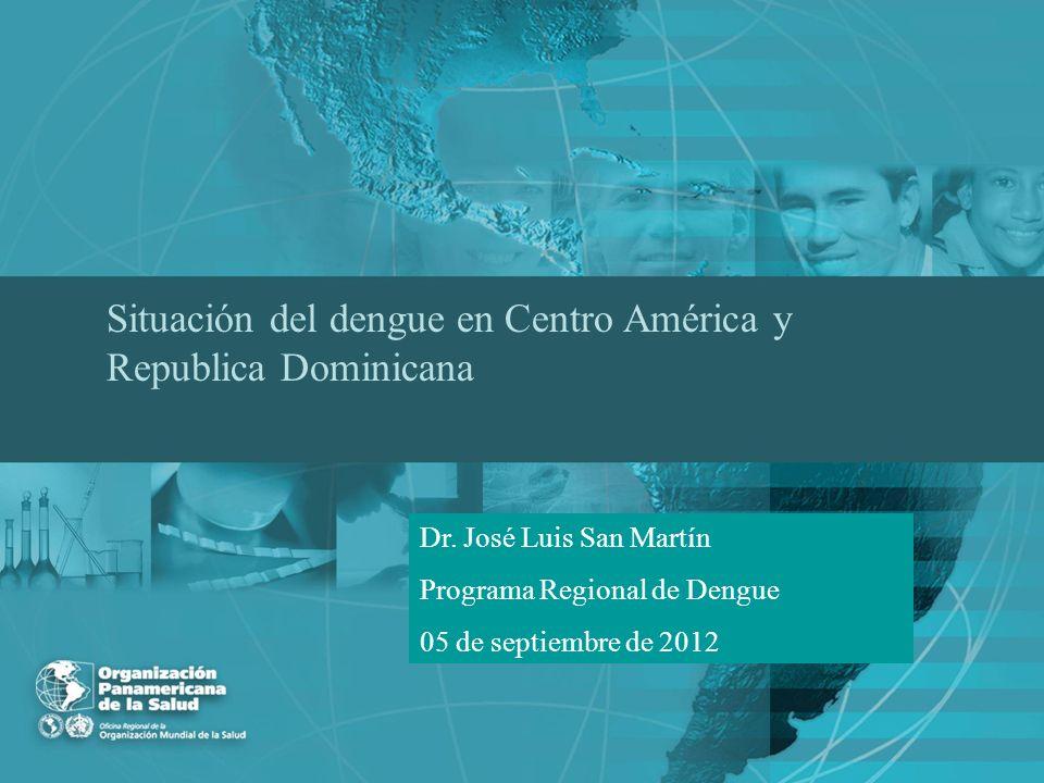 Situación del dengue en Centro América y Republica Dominicana