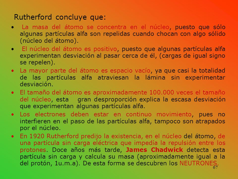 Rutherford concluye que: