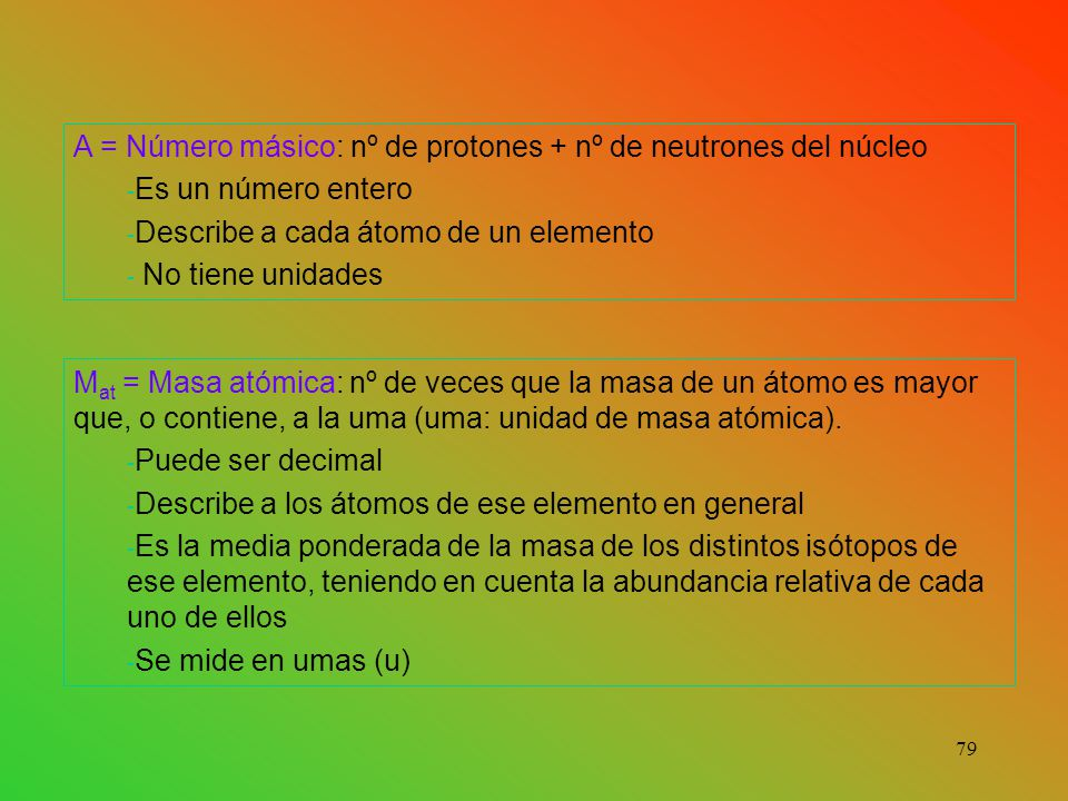 A = Número másico: nº de protones + nº de neutrones del núcleo