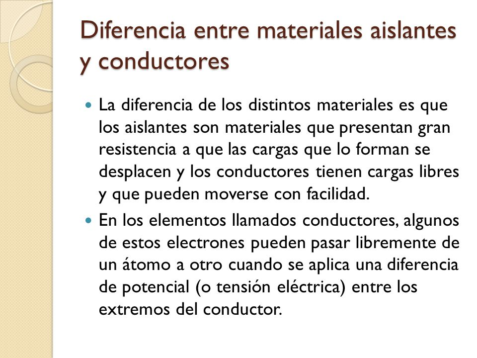 Diferencia entre materiales aislantes y conductores