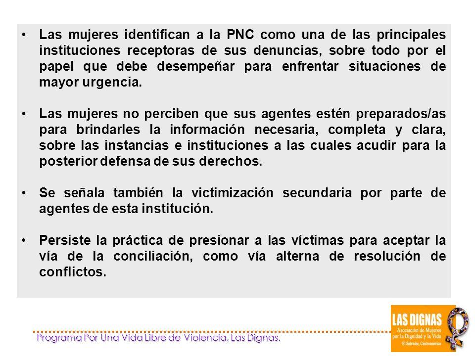 Las mujeres identifican a la PNC como una de las principales instituciones receptoras de sus denuncias, sobre todo por el papel que debe desempeñar para enfrentar situaciones de mayor urgencia.