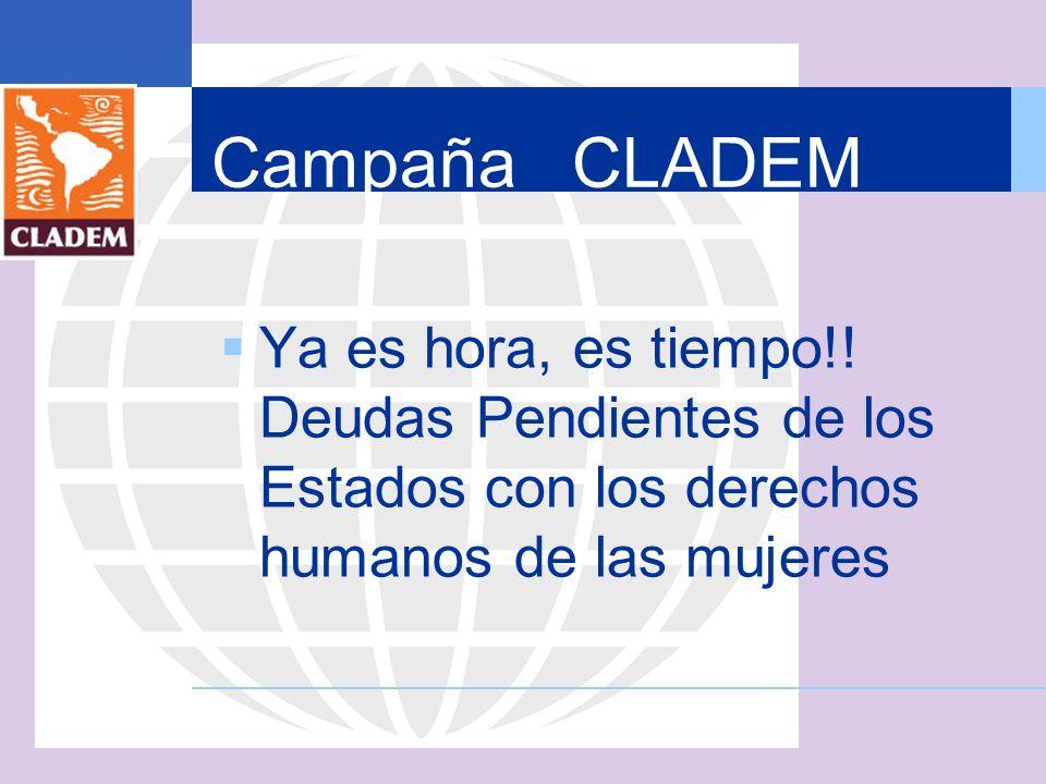 Campaña CLADEM Ya es hora, es tiempo!.