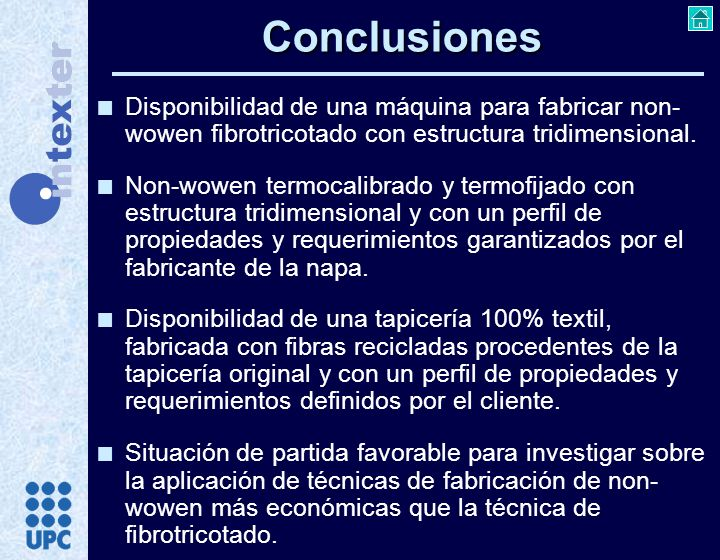 ConclusionesDisponibilidad de una máquina para fabricar non-wowen fibrotricotado con estructura tridimensional.