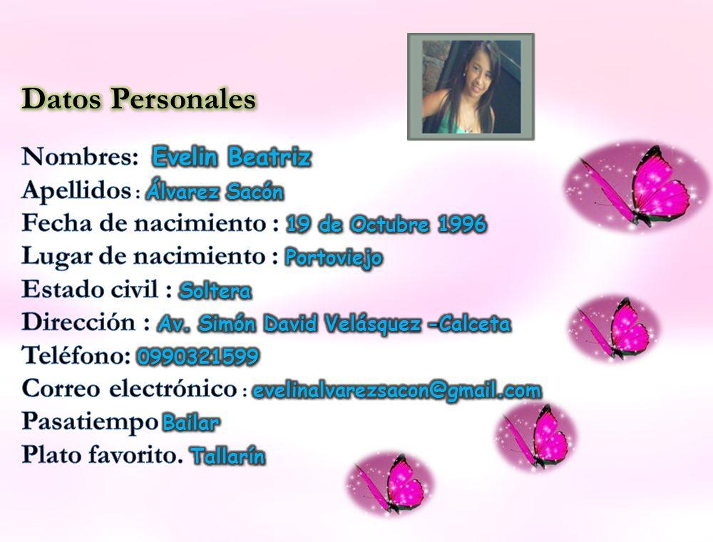 Datos Personales Nombres: Evelin Beatriz Apellidos : Álvarez Sacón