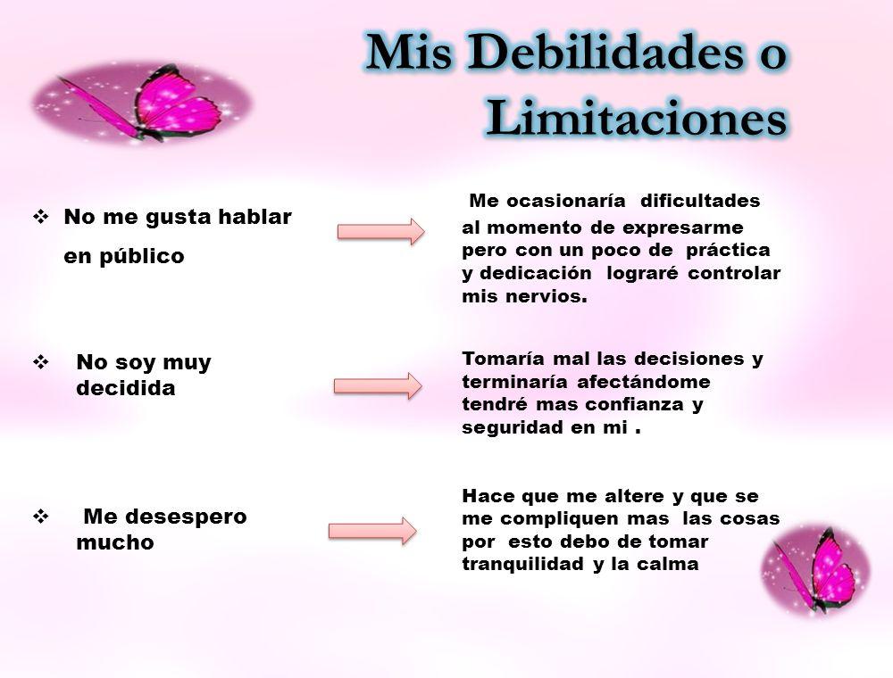 Mis Debilidades o Limitaciones
