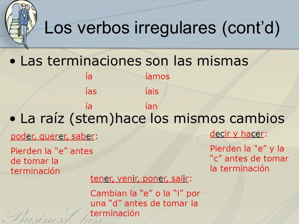 Los verbos irregulares (cont'd)