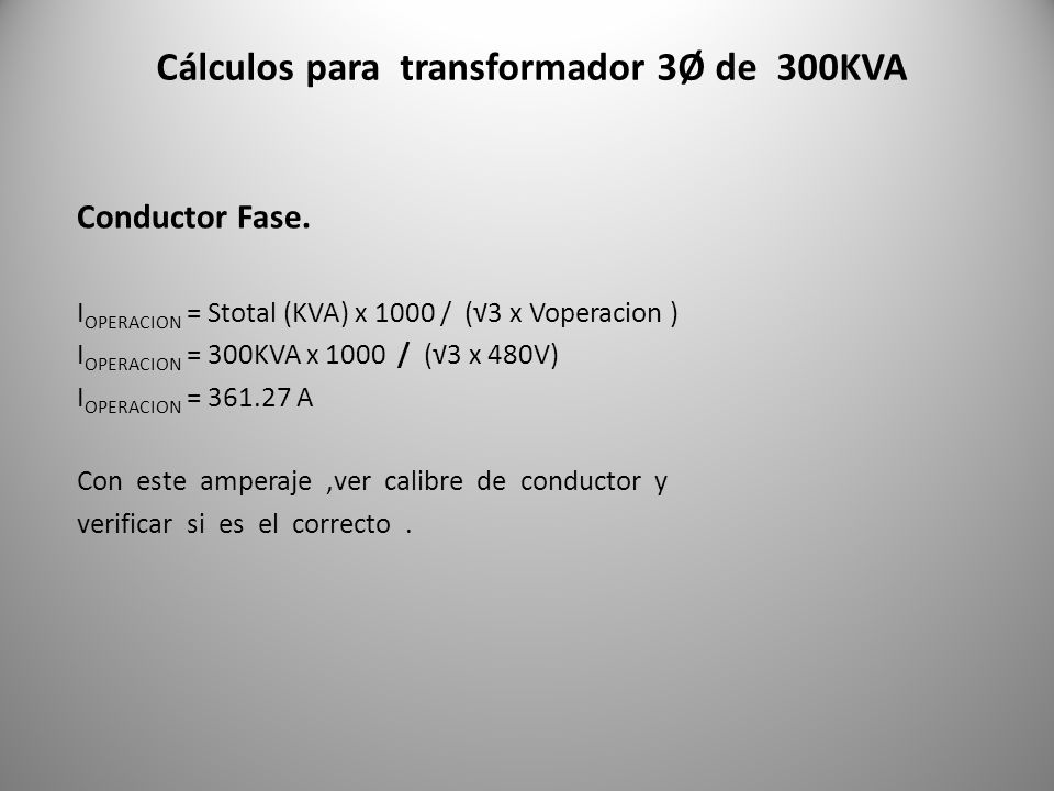 Cálculos para transformador 3Ø de 300KVA