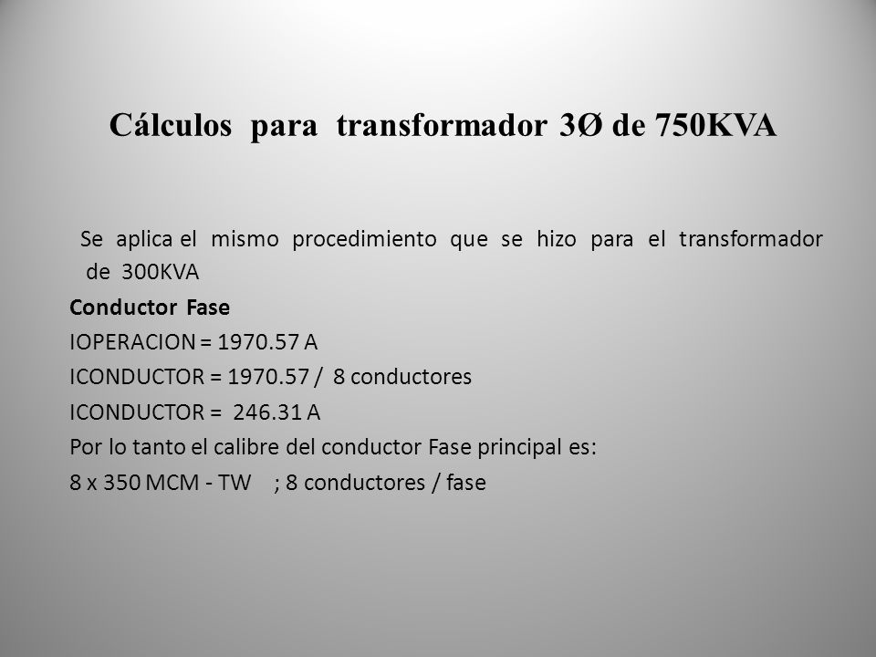 Cálculos para transformador 3Ø de 750KVA