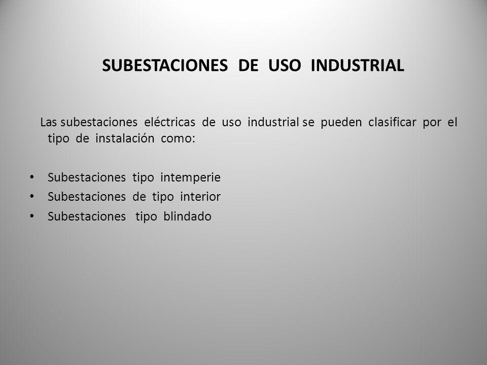 SUBESTACIONES DE USO INDUSTRIAL