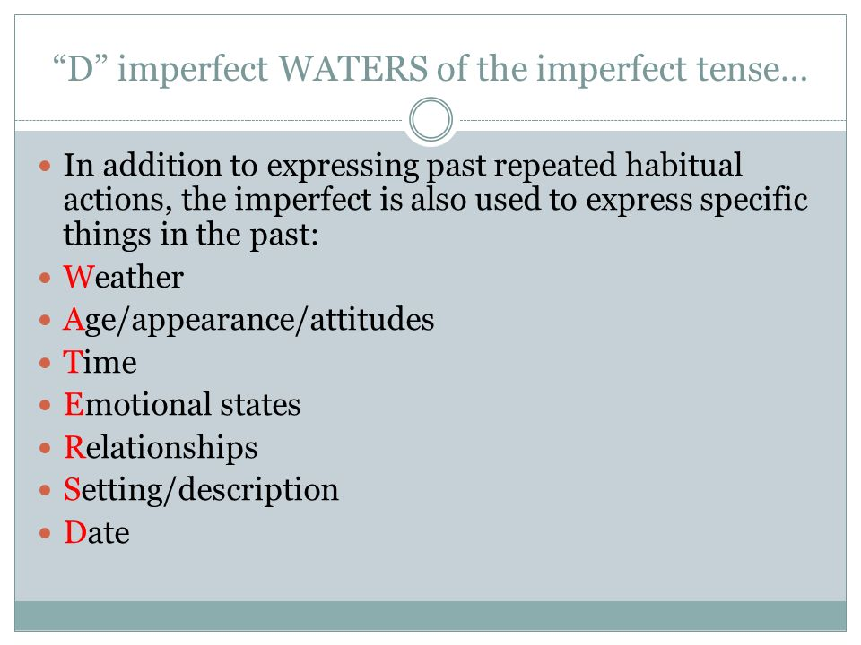D imperfect WATERS of the imperfect tense…