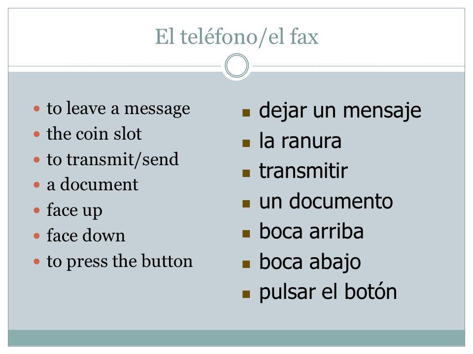 El teléfono/el fax dejar un mensaje la ranura transmitir un documento