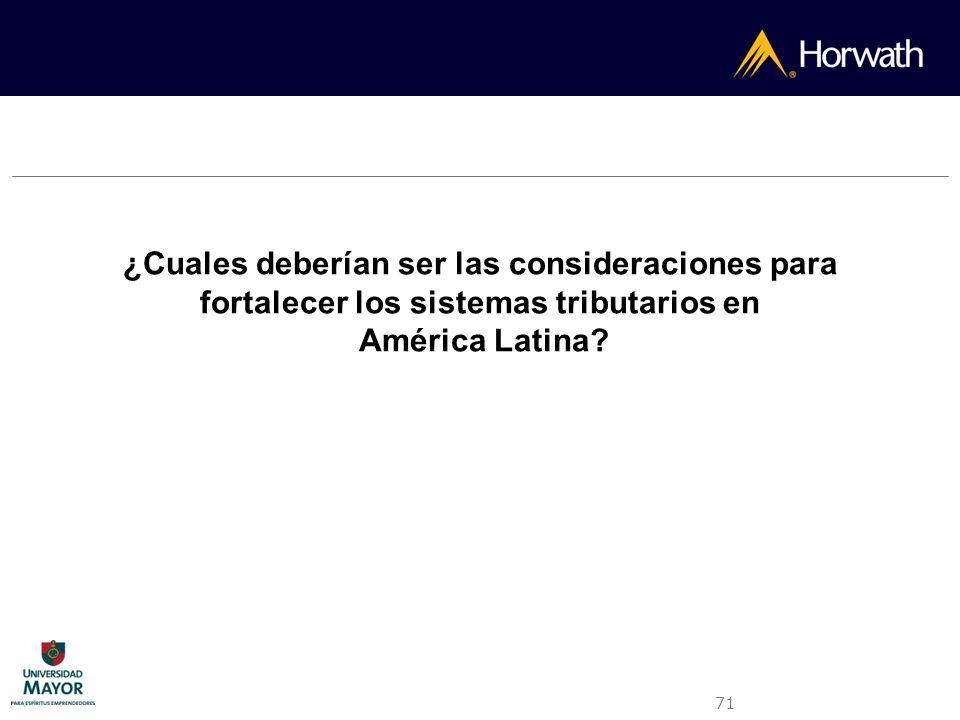 ¿Cuales deberían ser las consideraciones para fortalecer los sistemas tributarios en América Latina