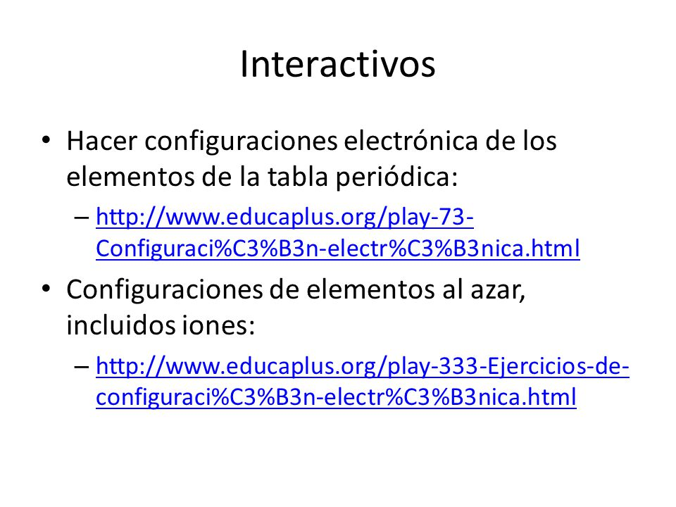 Configuraciones electrnicas ppt video online descargar interactivos hacer configuraciones electrnica de los elementos de la tabla peridica urtaz Image collections
