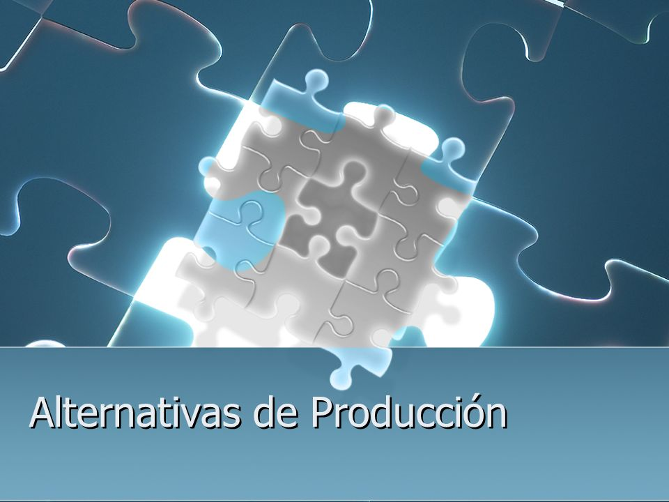 Alternativas de Producción