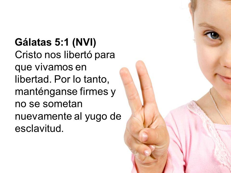 Gálatas 5:1 (NVI) Cristo nos libertó para que vivamos en libertad