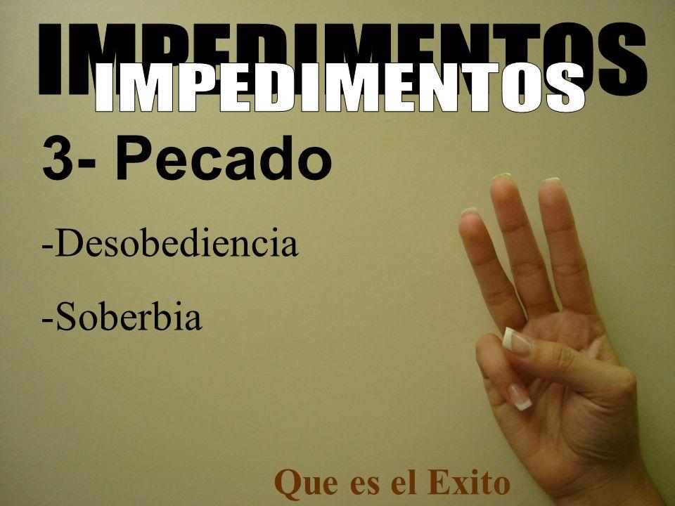 3- Pecado Desobediencia Soberbia Que es el Exito IMPEDIMENTOS