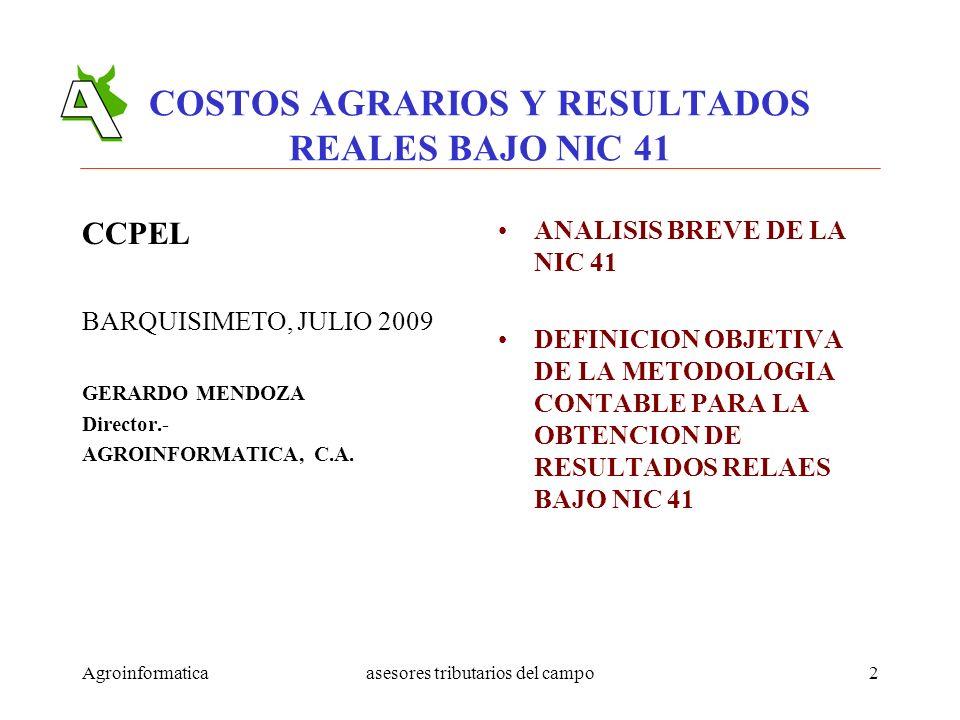 COSTOS AGRARIOS Y RESULTADOS REALES BAJO NIC 41