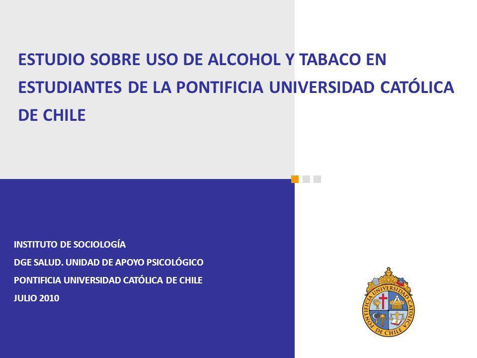 ESTUDIO SOBRE USO DE ALCOHOL Y TABACO EN ESTUDIANTES DE LA PONTIFICIA UNIVERSIDAD CATÓLICA DE CHILE