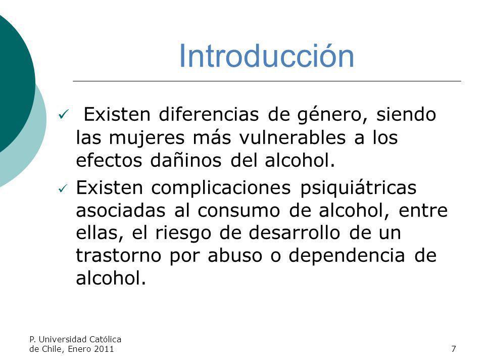 Introducción Existen diferencias de género, siendo las mujeres más vulnerables a los efectos dañinos del alcohol.