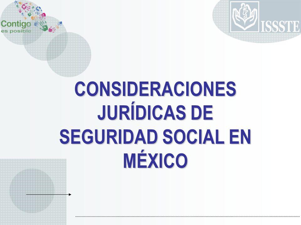 CONSIDERACIONES JURÍDICAS DE SEGURIDAD SOCIAL EN MÉXICO