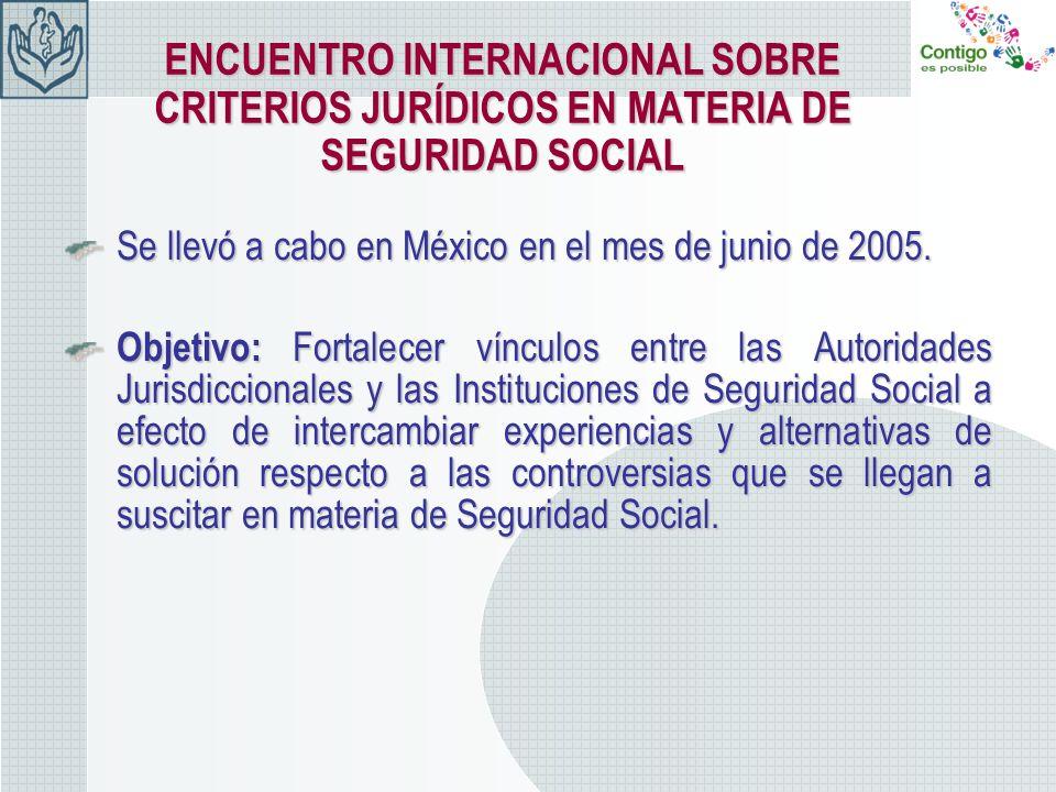 ENCUENTRO INTERNACIONAL SOBRE CRITERIOS JURÍDICOS EN MATERIA DE SEGURIDAD SOCIAL