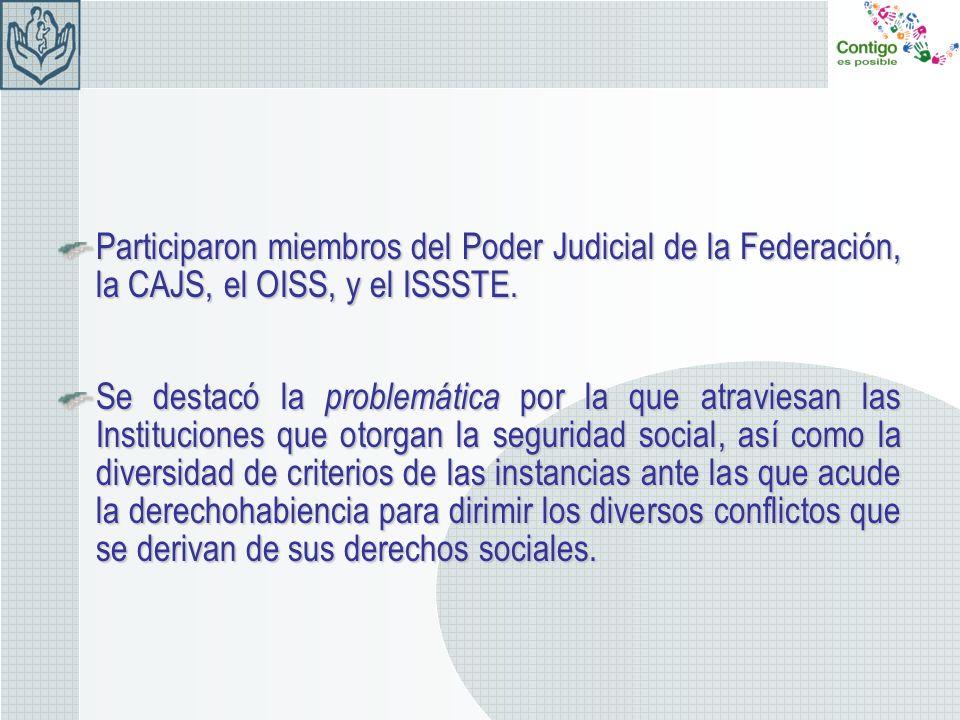 Participaron miembros del Poder Judicial de la Federación, la CAJS, el OISS, y el ISSSTE.
