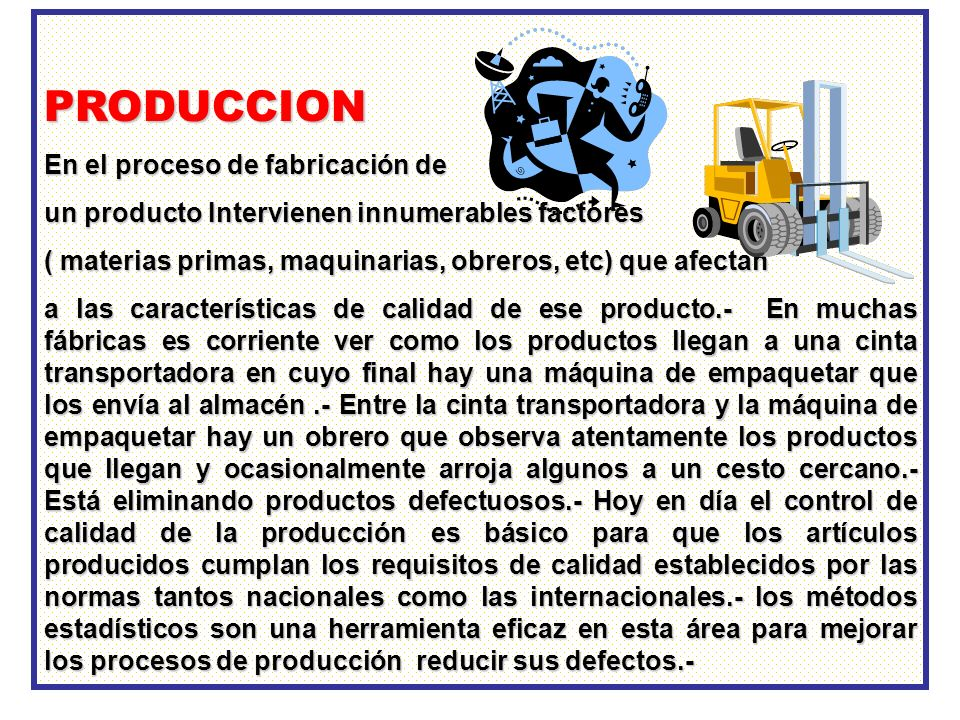 PRODUCCION En el proceso de fabricación de