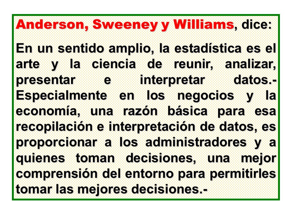 Anderson, Sweeney y Williams, dice: