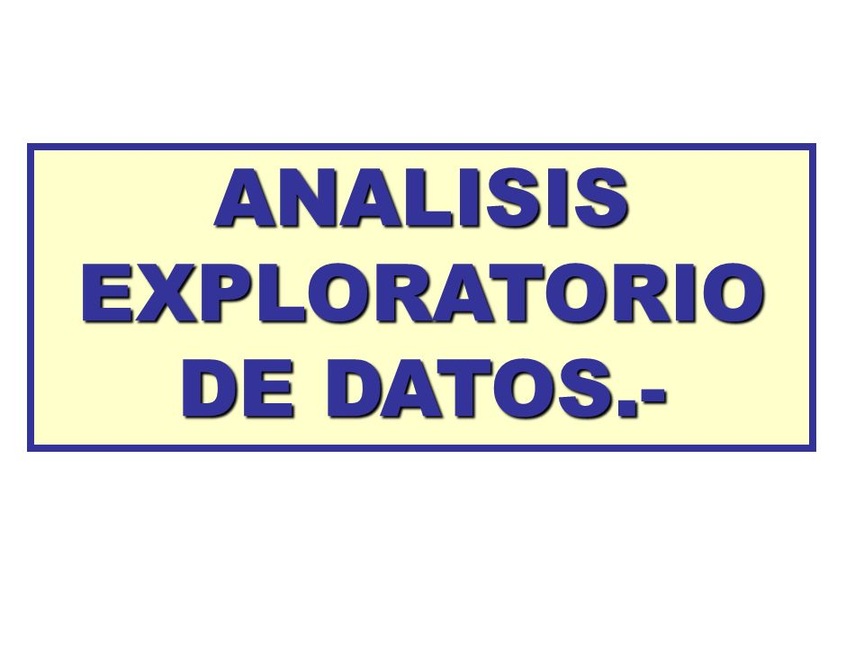 ANALISIS EXPLORATORIO DE DATOS.-