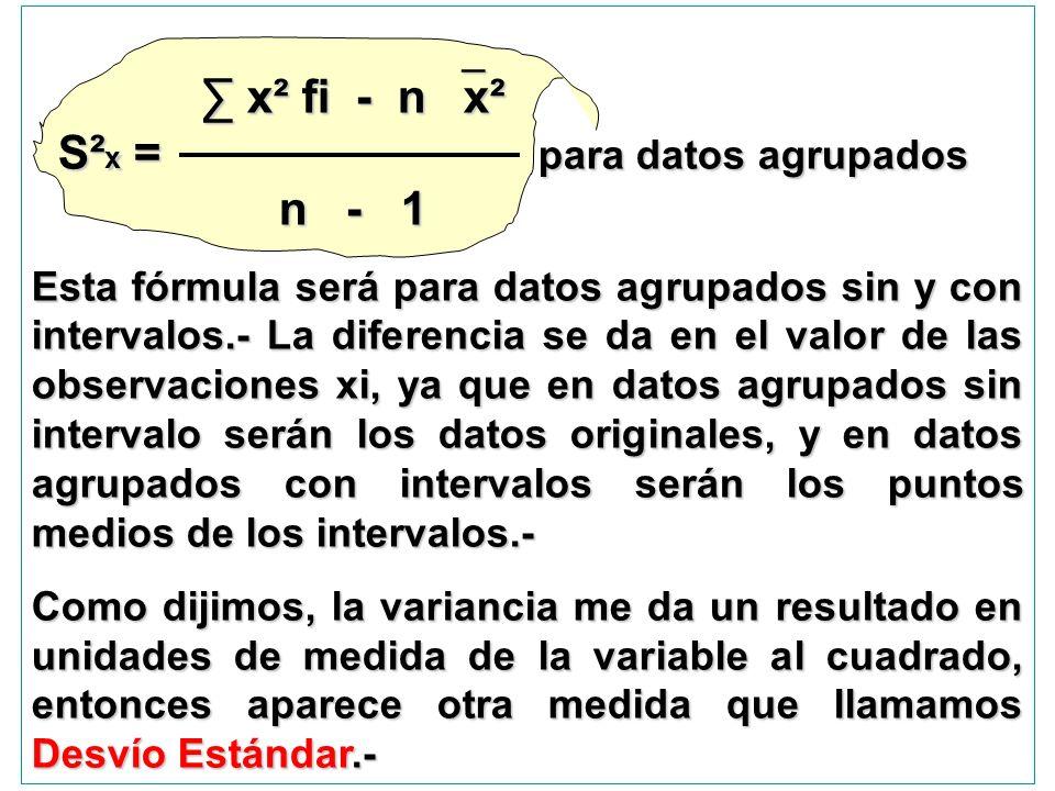 S²x = para datos agrupados n - 1