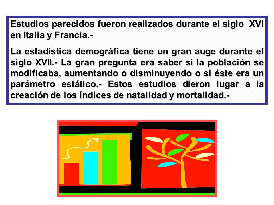 Estudios parecidos fueron realizados durante el siglo XVI en Italia y Francia.-